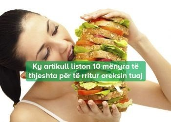 10 Mënyra per te rritur apetitin
