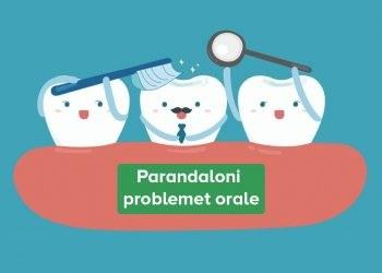 Parandalimi Problemeve Orale