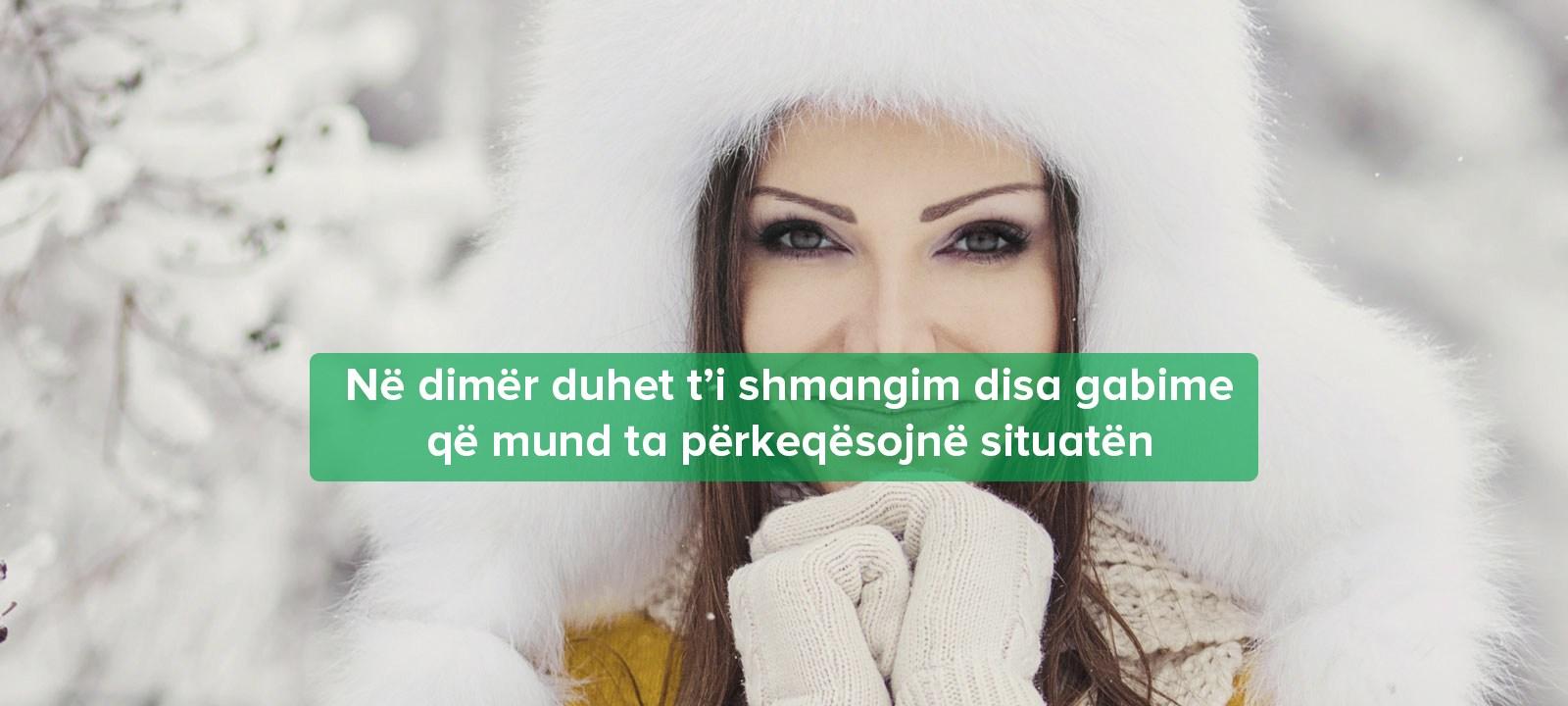 gabimet me fytyren gjate dimrit