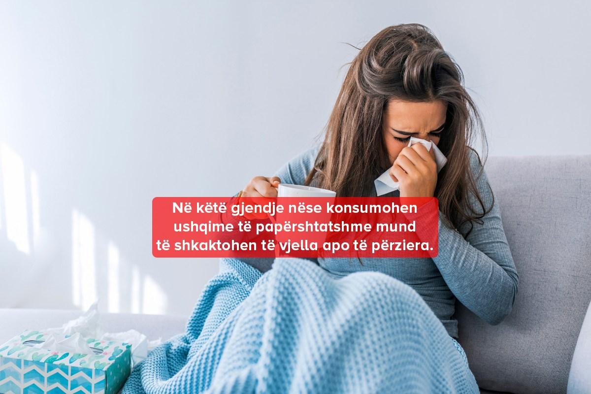 produktet nuk duhet konsumoni keni grip