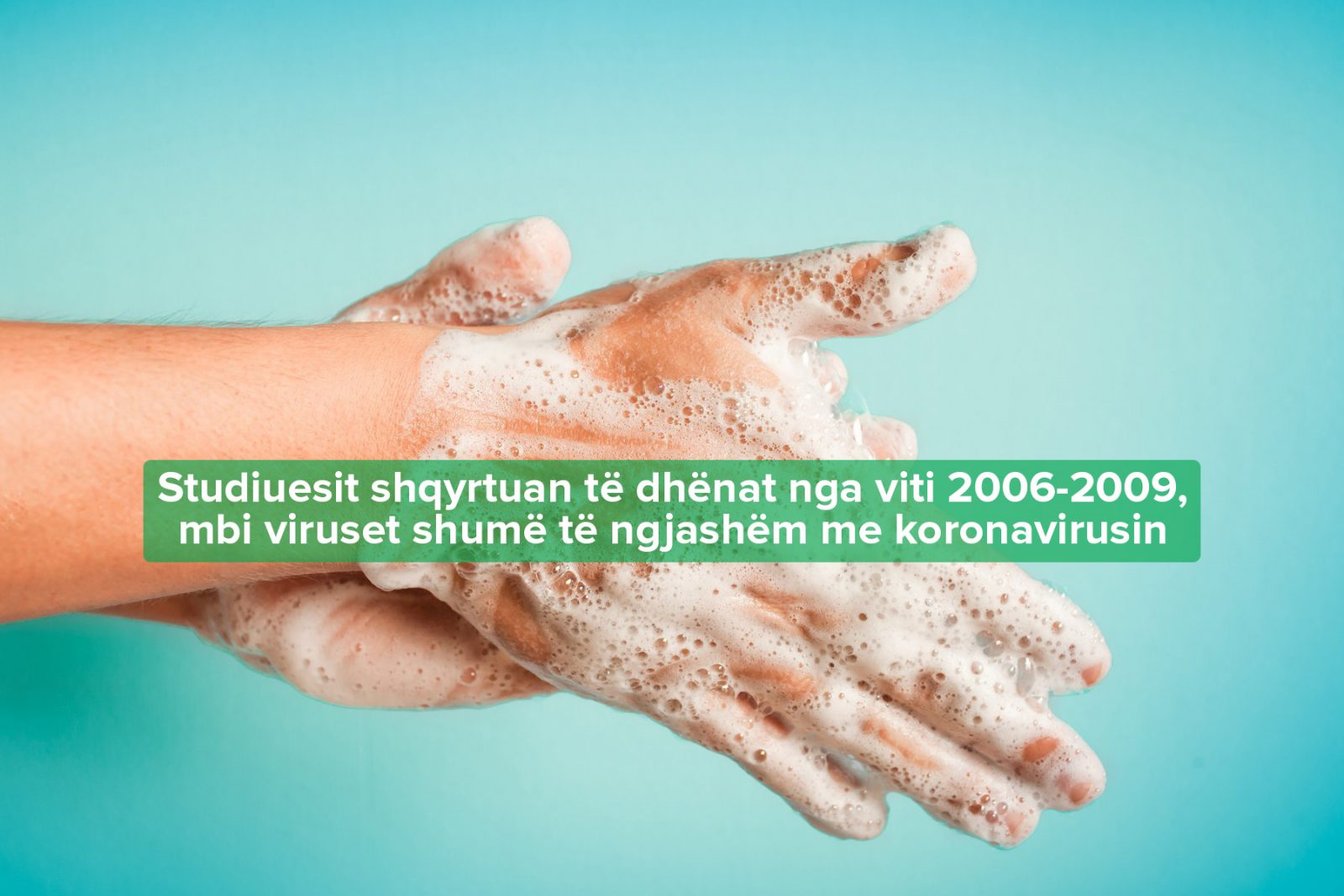 pastroni duart gjashte here ne dite koronavirusi
